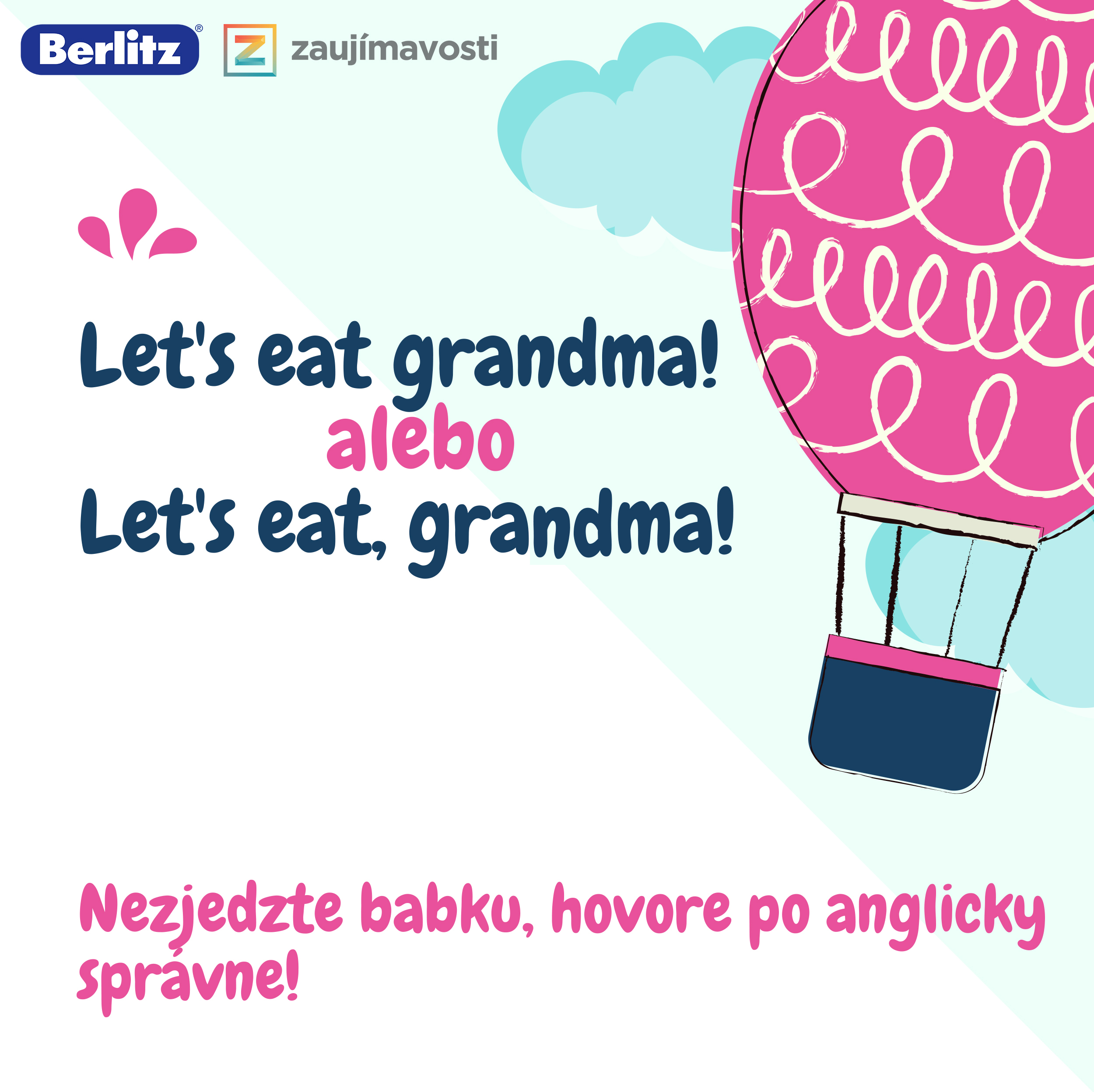 Let's eat grandma aleboLet's eat, gradnma